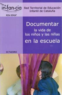 Documentar la vida de los niños y las niñas en la escuela - Sensat 2011